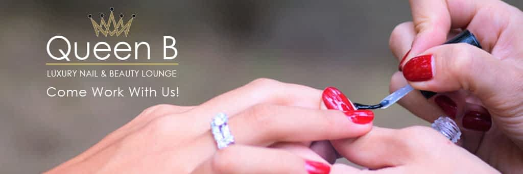 Recruitment Queen B Luxury Nail & Beauty Lounge