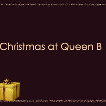Christmas at Queen B
