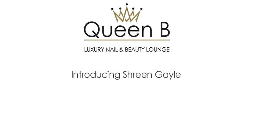 Shreen Gayle Joins Queen B