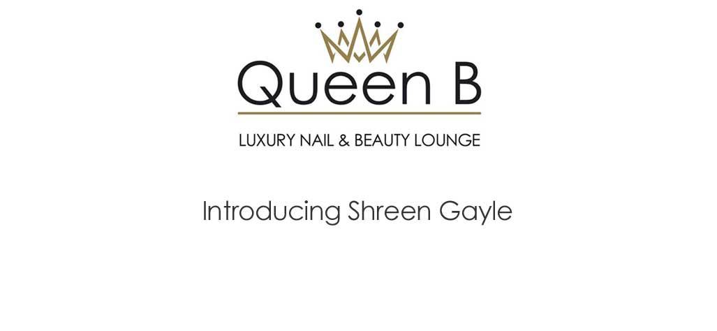Shreen Gayle Joins Queen B