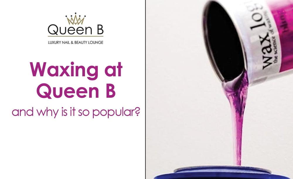 Waxing at Queen B